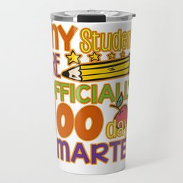 My Students are officially 100 days smarter Travel Mug