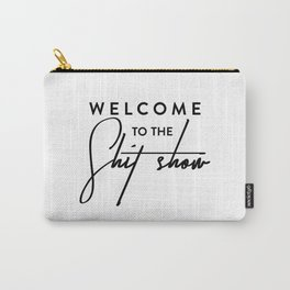 Welcome to the shit-show funny quote Carry-All Pouch