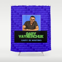 Ask Gary Vee Show - Gary is waiting Shower Curtain