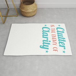 Clutter is The Enemy Of Clarity Rug