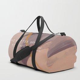 No Matter What You Will Grow. Duffle Bag