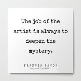 12  | Francis Bacon Quotes | 200205 Metal Print