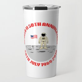 """Are You A Fan Of Astronomy? An Astronaut Dreamer? """"Apollo 11 50th Anniversary 20th July 1969-2019"""" Travel Mug"""