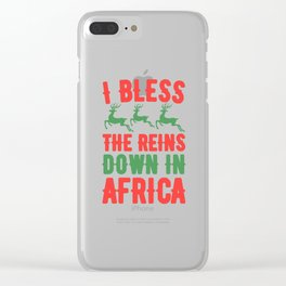 I bless the reins down in africa Clear iPhone Case