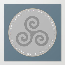 IN DEREK HALE WE BELIEVE Canvas Print