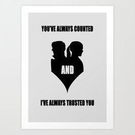 You've always counted and I've always trusted you Art Print