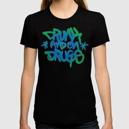 Drunk and on Drugs T-shirt