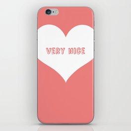 """Very Nice"" iPhone Skin"