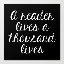 A Reader Lives a Thousand Lives - Inverted Canvas Print