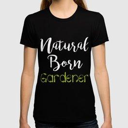 Top Fun Natural Born Gardener Gift Design T-shirt