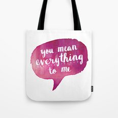 you mean everything to me (Valentine Love Note) Tote Bag