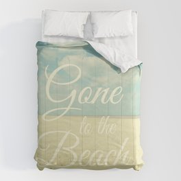 Gone To The Beach Comforters