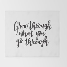 Grow through what you go through. Hand lettered inspirational quote. Throw Blanket