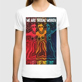We Are Tribal Women ~ The Deep Soul Tribe T-shirt