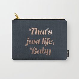 That's life, baby Carry-All Pouch