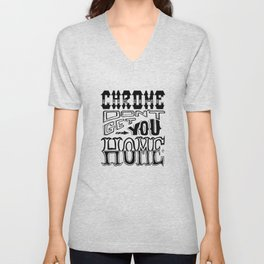 Chrome Don't Get You Home Unisex V-Neck