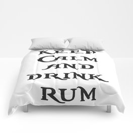 Keep Calm and drink rum - pirate inspired quote Comforters