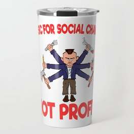 """A Great Gift For Business Minded Persons Saying """"Music For Social Change Not Profit"""" T-shirt Design Travel Mug"""