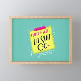 Note to Self: Let Shit Go Framed Mini Art Print