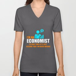 I'm An Economist To Save Time Unisex V-Neck