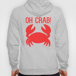 Funny Oh Crab Hoody