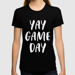 Yay Game Day Football Sports Team White Text T-shirt