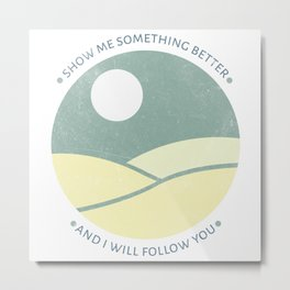 Inspirational round print with landscape Metal Print