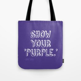 Show Your Purple Tote Bag