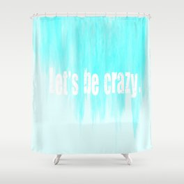 Ombre - Blue - I Want Crazy - Hunter Hayes Shower Curtain