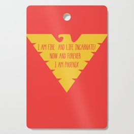 i am fire and life incarnate now and forever i am dark phoenix Cutting Board
