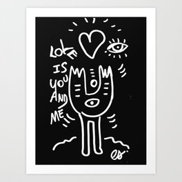 Love is You and Me Street Art Graffiti Black and White Art Print