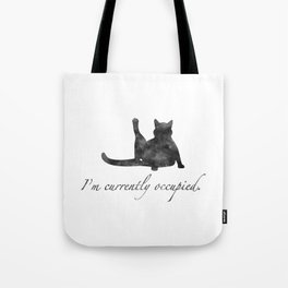 I'm currently occupied Tote Bag