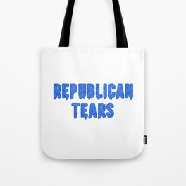 Republican Tears Tote Bag