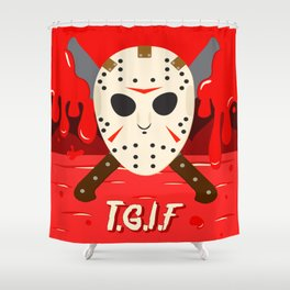 T.G.I.F- Friday the 13th Shower Curtain