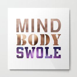 Mind, Body, & Swole Metal Print