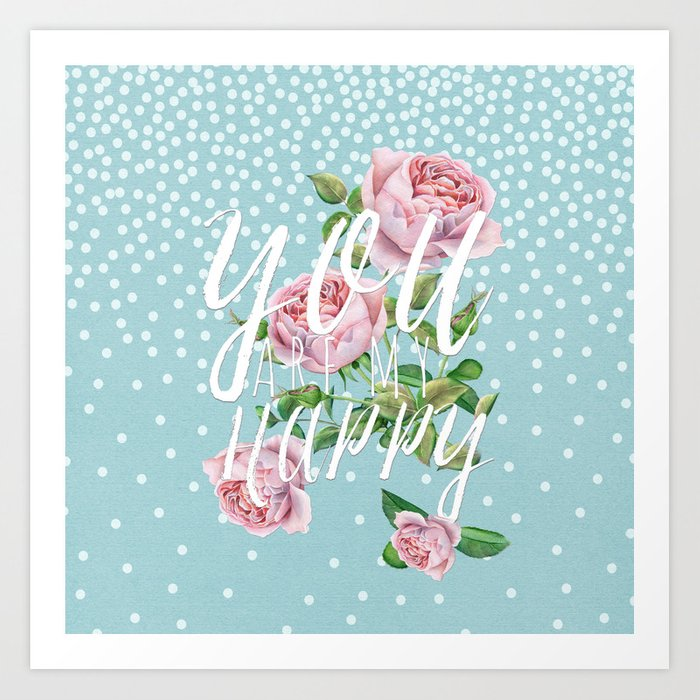 You are my happy- Roses Rose Flowers Polkadots - Vintage Design Art Print