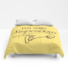 I'm with Stupendous Comforters