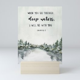 When You Go Through Deep Waters, I Will Be With You Mini Art Print
