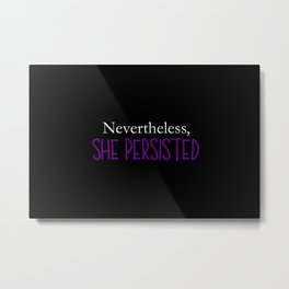 Nevertheless, She Persisted - Purple on Black Metal Print