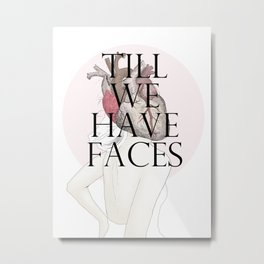 Till We Have Faces II Metal Print