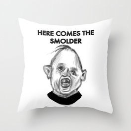 HERE COMES THE SMOLDER Throw Pillow