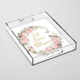 Let love bloom Acrylic Tray
