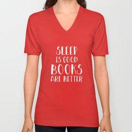 Sleep is Good, Books are Better (Inverted) Unisex V-Neck