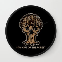 Stay Out of the Forest Wall Clock