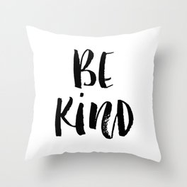 Be Kind watercolor modern black and white minimalist typography home room wall decor Throw Pillow