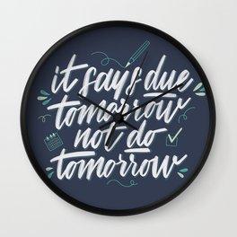Due Tomorrow Wall Clock