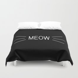 You're The Cat's Meow Duvet Cover