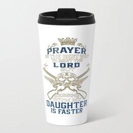 Mess With My Daughter Travel Mug