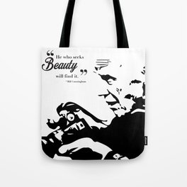 "Bill Cunningham: ""He who seeks beauty will find it"" Tote Bag"