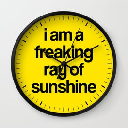 i am a freaking ray of sunshine Wall Clock